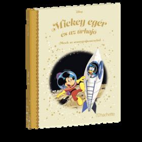 MICKEY EGÉR ÉS AZ ŰRHAJÓ</br>99. kötet</br>