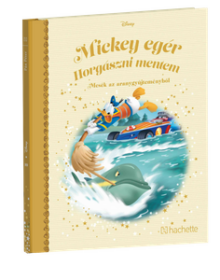 MICKEY EGÉR HORGÁSZNI MENTEM</br>134. kötet</br>