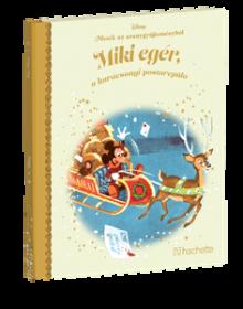 MIKI EGÉR, A KARÁCSONYI POSTAREPÜLŐ</br>14. kötet</br>